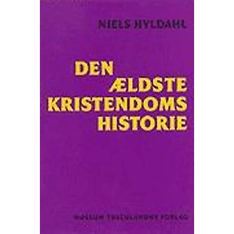 Den Aeldste Kristendoms Historie by Niels Hyldahl - 9788772892122 Book