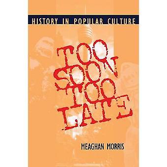 Za szybko, zbyt późno - historia w kulturze przez Meaghan Morris - 978
