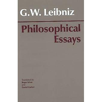 Philosophical Essays by Gottfried Wilhelm Leibniz - R. Ariew - D. Gar
