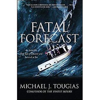 Fatale weer: Een ongelooflijke ware verhaal van ramp en overleven op zee
