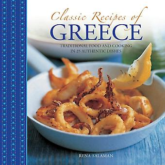 Classic Recipes of Greece: Traditional Food and Cooking in 25 Authentic Dishes