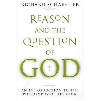 The Reason and the Question of God: Introduction to Philosophy and Religion