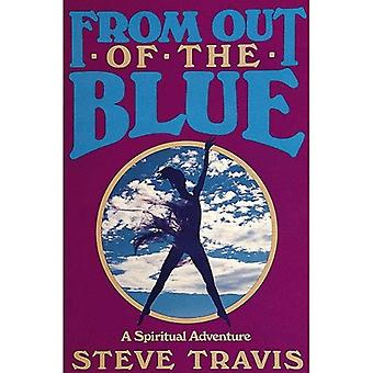 From Out of the Blue: A Spiritual Adventure