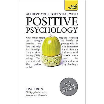 Achieve Your Potential with Positive Psychology: Teach Yourself (Teach Yourself: Relationships & Self-Help)