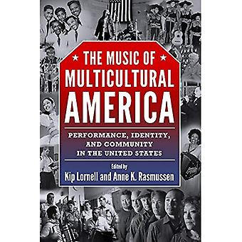 La musique de l'Amérique multiculturelle : performances, identité et Community in the United States (American Music Made)