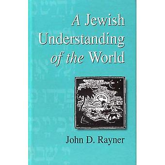 A Jewish Understanding of the World (Progressive Judaism Today)