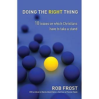 Haciendo lo correcto: 10 temas en los que los cristianos tienen a adoptar una postura