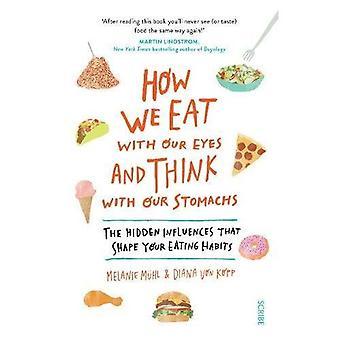 Comment nous manger avec nos yeux et pense avec nos estomacs