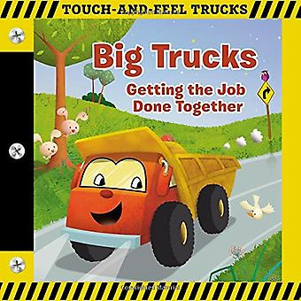 Big Trucks: A Touch-and-Feel Book: Getting� the Job Done Together [Board book]