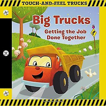 Grote vrachtwagens: Een Touch-and-Feel boek: krijgen de baan gedaan samen [Board boek]