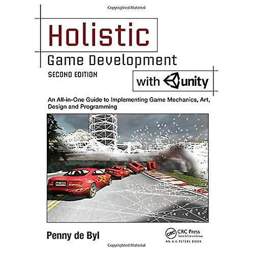 Holistic Game Development with Unity  An All-in-One Guide to Implementing Game Mechanics, Art, Design and Programming
