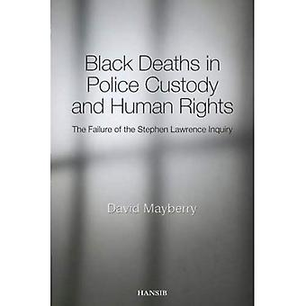 Black Deaths in Police Custody and Human Rights: The Failure of the Stephen Lawrence Inquiry