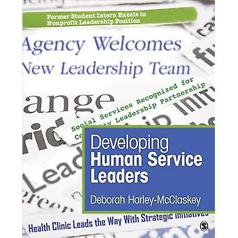 Developing Human Service Leaders by HarleyMcClaskey & Deborah