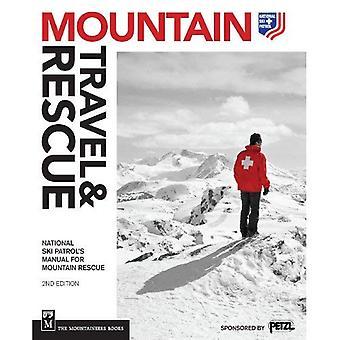 Mountain Travel; Räddning: Nationella Ski Patrol's Manual för fjällräddningen