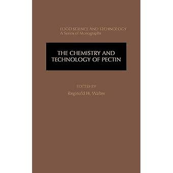 The Chemistry and Technology of Pectin by Walter & Reginald H.