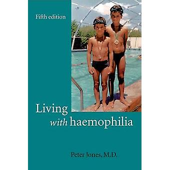 Living with Haemophilia by Jones & Peter