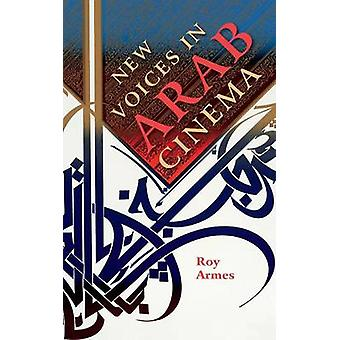 New Voices in Arab Cinema by Armes & Roy