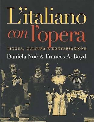 Litaliano Con Lopera Lingua Cultura E Conversazione by Noe & Daniela