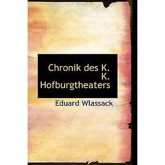 Chronik des K. K. Hofburgtheaters by Wlassack & Eduard