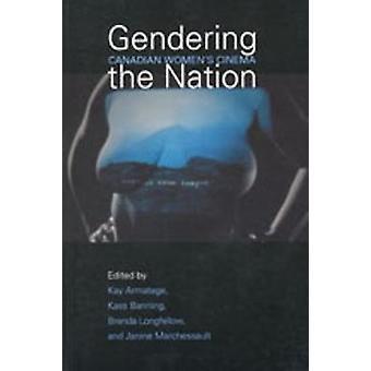 Gendering Nation kanadischen Womens Kino von Armatage & Kay