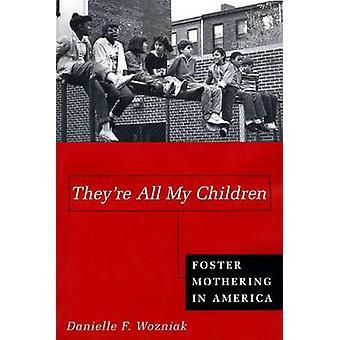 Theyre All mijn kinderen door Wozniak & Danielle