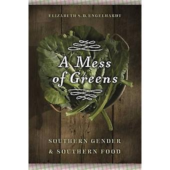 Un pasticcio di verdure meridionale sesso e cibo meridionale di Engelhardt & Elizabeth S. D.
