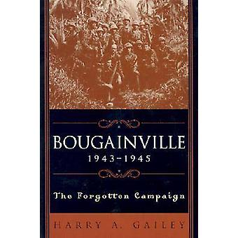 Bougainville 19431945 The Forgotten Campaign by Gailey & Harry A.