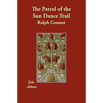 Die Patrouille der Sun Dance Trail von Connor & Ralph