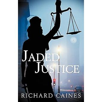 Jaded Justice by Caines & Richard