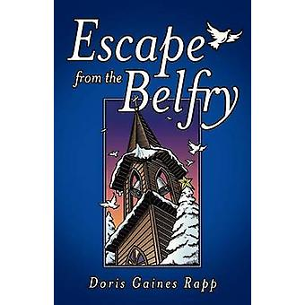 Escape from the Belfry by Rapp & Doris Gaines