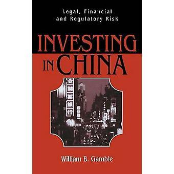 Investere i Kina juridiske økonomiske og regulatoriske risici af Gamble & William