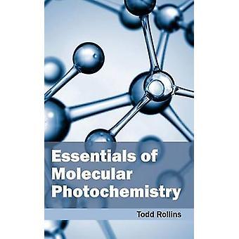 Essentials of Molecular Photochemistry by Rollins & Todd