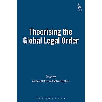 Teoretiserande Global rättsordning genom Halpin & Andrew