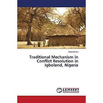 Traditionella mekanism i konfliktlösning i Igboland Nigeria av Iwu hyacint