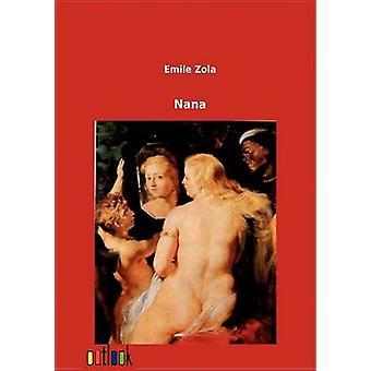 Nana by Zola & Emile