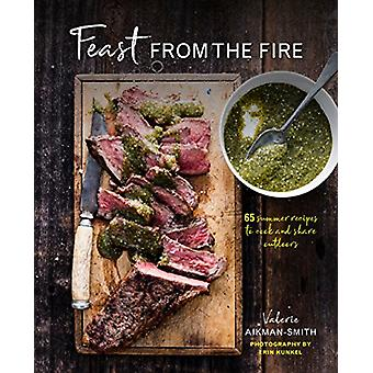 Fest från elden - 65 sommar recept att laga och dela utomhus genom