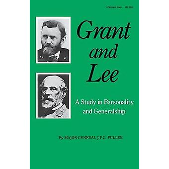 Grant and Lee - A Study in Personality and Generalship by J. F. C. Ful