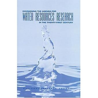 Envisioning the Agenda for Water Resources Research in the Twenty-Fir