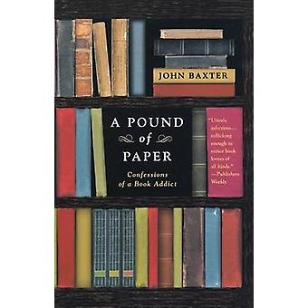 A Pound of Paper by John Baxter - 9780312317263 Book