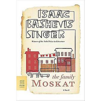 The Family Moskat by Isaac Bashevis Singer - A H Gross - 978037453064