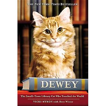 Dewey - The Small-Town Library Cat Who Touched the World by Vicky Myro