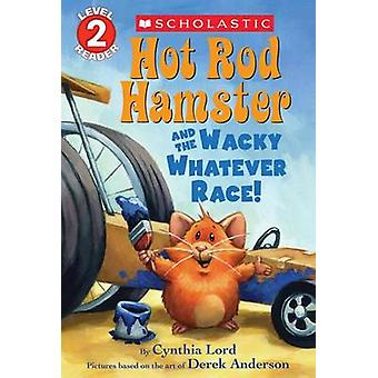 Hot Rod Hamster and the Wacky Whatever Race! by Cynthia Lord - Derek