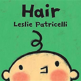 Hair by Leslie Patricelli - Leslie Patricelli - 9780763679316 Book