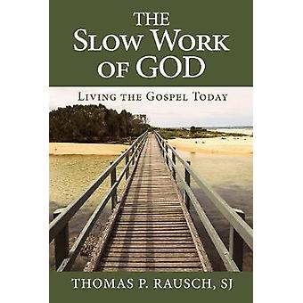 The Slow Work of God - 9780809153503 Book