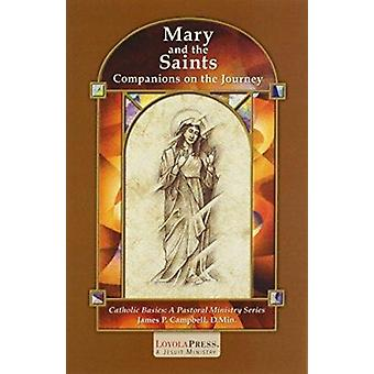 Mary and the Saints - Companions on the Journey (Revised edition) by J