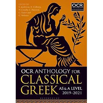 OCR Anthology for Classical Greek AS and A Level - 2019-21 by Stephen
