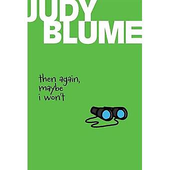 Then Again - Maybe I Won't by Judy Blume - 9781481413657 Book