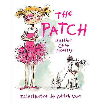 The Patch by Justina Chen Headley - Mitch Vane - 9781580891707 Book