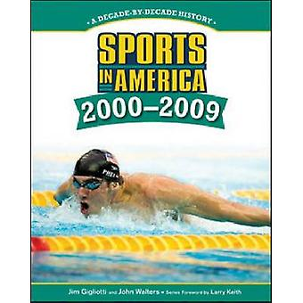 Sports in America-2000-2009 di Jim Gigliotti-John Walters-Larry