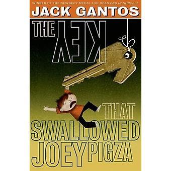 The Key That Swallowed Joey Pigza by Jack Gantos - 9781627657341 Book